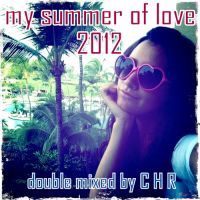 MY SUMMER OF LOVE 2012! Double Mixed by Charly Rossonero. @fdepala @gasmau @mau55y @daaniel22 @Electro_Roka @mau55y @DJ_Gordon @...